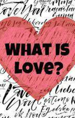 what is love(poetry) by MaKeNM