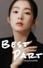 Best Part [Irene x Reader] by sleepyhead1998_