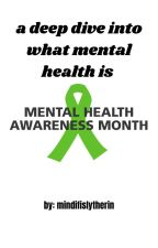 mental health... what is it? by mindifislytherin20