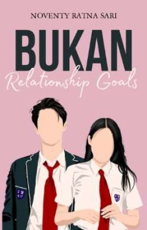 Bukan Relationship Goals by noventyratnasari