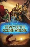 Legacy of the Golden Wielder cover