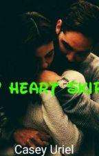 My Heart Skips by CaseyUriel