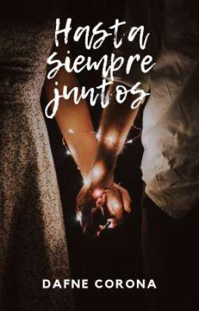 Hasta siempre juntos by DafneSulimGranadosC