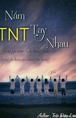 Đọc truyện  [ TNT ] Nắm Tay Nhau