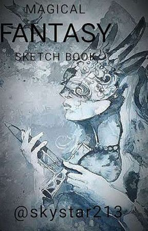 Magical FANTASY - ( Sketchbook)  by skystar213