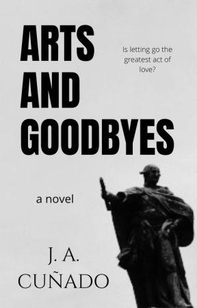 Arts and Goodbyes (Goodbye Series #13) by wildninJA