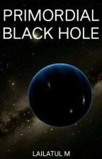 Primordial Black Hole by LailatulMakhfiroh