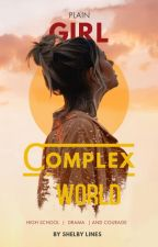Plain Girl, Complex World by ShelbyLines
