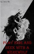 لعبة الغميضة مع مستذئب [ PLAY HIDE AND SEEK WITH A WEREWOLF ] بقلم Jane_ali