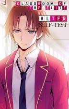 Classroom of the Elite: Alter - Self-Test by Izaya-Hasegawa