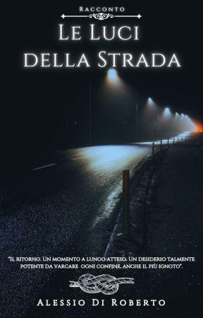 Le luci della strada by AlessioDiRoberto