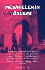 MESAFELERİN ÖZLEMİ by ZehraM57