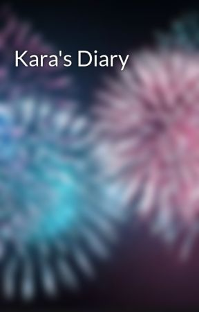 Kara's Diary by storyteler1000