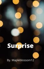 Surprise by Mapleblossom12