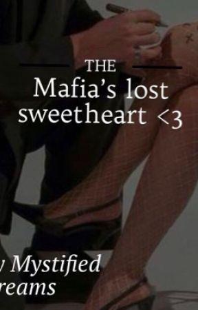 The mafia's lost sweet heart by mystifieddreams