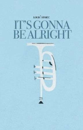 it's gonna be alright · louis' story by femitana