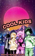 COOL KIDS // bnha x reader chatfic by Nebula118
