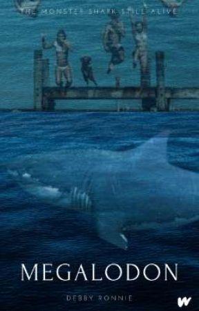 MEGALODON - The Monster Shark Still Alive by DebbyRonnie007