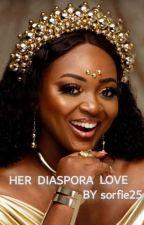 Her Diaspora Love  by sorfie25
