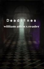Deadlines || William Afton x Reader by fartsmella