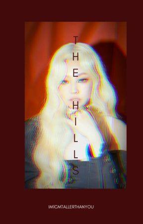 THE HILLS [k.j] by IM1CMTALLERTHANYOU