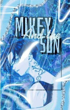Mikey and the Sun (Mikey X Reader) by Waterwell1