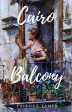 Cairo Balcony: A Novella by fayrouztamer