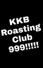 KKB Roasting Club 999 by _love_ahana12