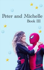 ~Peter and Michelle - Book III~ by caitykat135