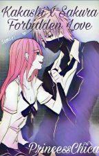 Kakashi x Sakura Forbidden Love by PrincessChica1