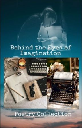 Behind The Eyes of Imagination | Poem by Gabriella_Granger18