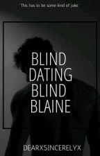 Blind Dating Blind Blaine (MxM) by dearxsincerelyx