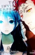 The Invisible Empress of the Gods (Akashi X OC: Kuroko no Basuke Fanfic) by Aoi_Demon
