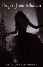 The Girl of Azkaban  ~ Tom Riddle  by xXlauraxsophieXx