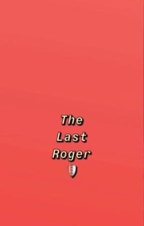 The Last Roger (COMPLETED STORY) by realmarvelimagines