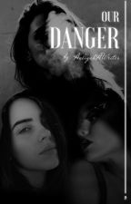 our danger by AaliyahAWrites