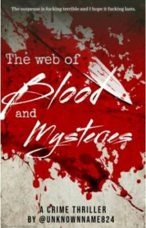 The Web Of Blood And Mysteries by UnknownName824