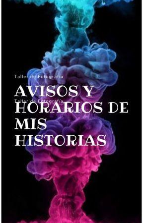 AVISOS Y HORARIOS DE MIS HISTORIAS :D by DulceIzquierdo0