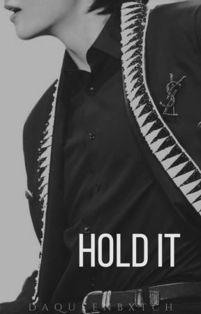Hold it by daqueenbxtch
