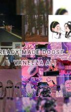 READY-MADE DOOST by VaneezaAli6