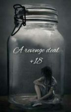 A revenge deal +18 صفقة انتقام by ra20bd