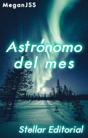 ASTRÓNOMO DEL MES by EditorialStellar