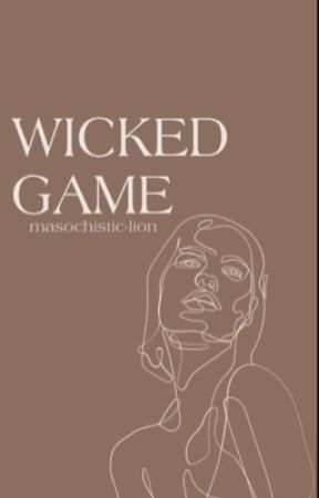 Wicked Game by masochistic-lion