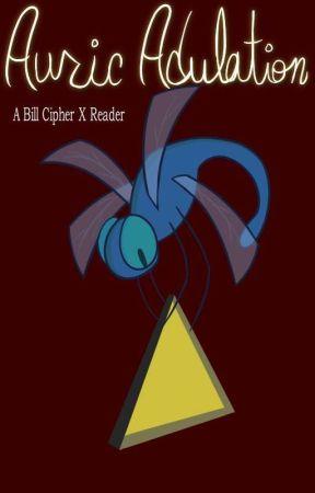 Auric Adulation - {Remastered} Bill Cipher X Reader [Gravity Falls] by ThePhantasmPhoenix