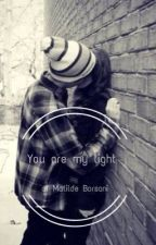 You are my light  by Borsatilde1973