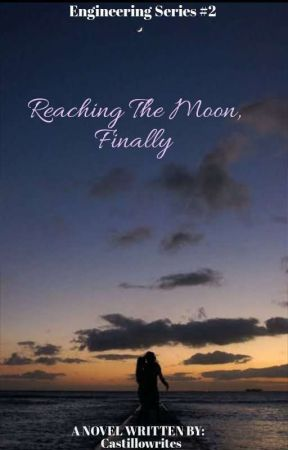 Reaching the Moon, Finally (Engineering Series #2) by CastilloWrites