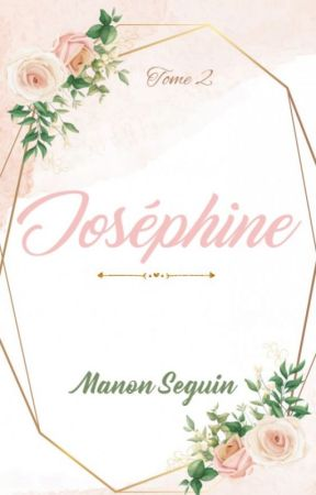 Joséphine - Tome 2 by ManonSeguin