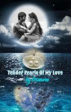 ❤ Tender Pearls Of My Love ❤ by Mamree