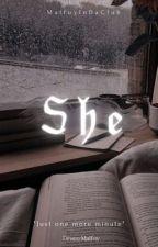 She    D.M. by MalfoyInDaClub