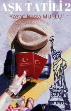 AŞK TATİLİ 2 by siriusrana